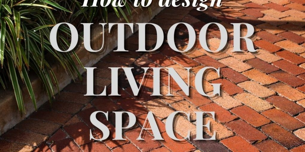 How to design outdoor living space 3